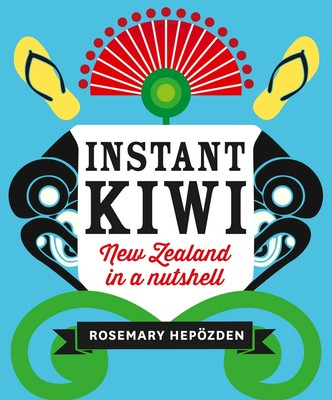 Instant Kiwi: New Zealand in a Nutshell