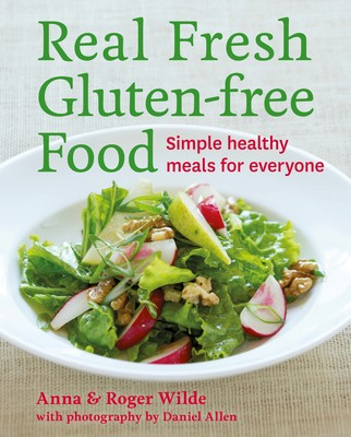 Real Fresh Gluten-free Food: Simple healthy meals for the whole family