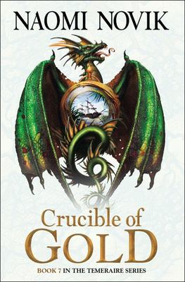Crucible of Gold (Temeraire #7)