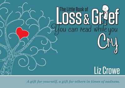 Little Book of Loss & Grief: You Can Read While You Cry