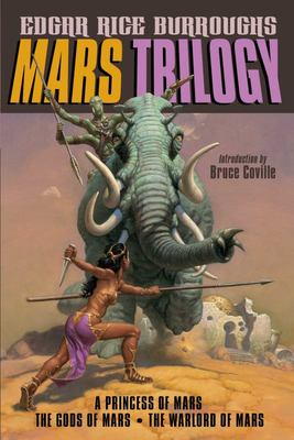 Mars Trilogy: A Princess of Mars/The Gods of Mars/The Warlord of Mars