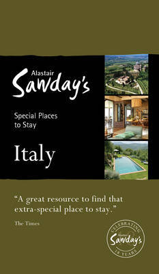 Alastair Sawday Italy: Special Places to Stay
