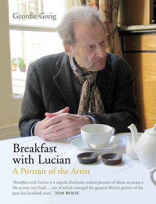 Breakfast with Lucian: A Portrait of the Artist