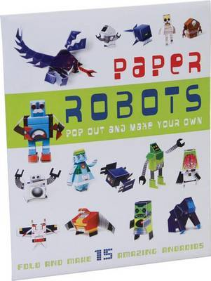 Paper Robots: Make Your Own Robots