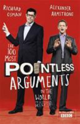 The 100 Most Pointless Arguments in the World