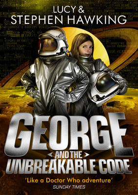 George and the Unbreakable Code (George's Secret Key to the Universe #4)