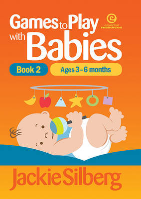 Games to Play with Babies 3 - 6 Months; bk. 2