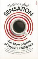 Sensation: The New Science of Physical Intelligence