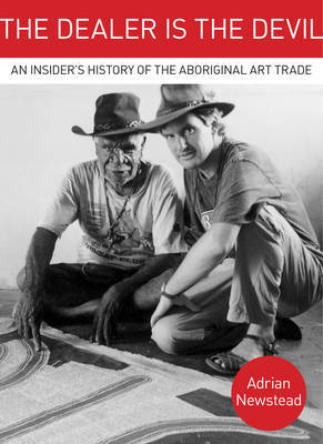 The Dealer is the Devil: inside the Aboriginal art trade