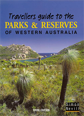 TRAVELLERS GUIDE TO THE PARKS & RESERVES OF WESTERN AUSTRALIA