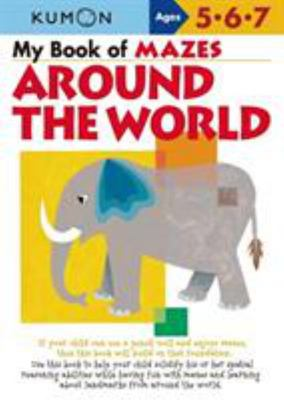 My Book of Mazes: Around the World (Kumon Ages 5, 6, 7)