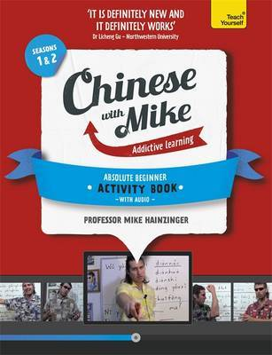 Learn Chinese with Mike: Absolute Beginner Activity Book (Seasons 1 & 2: Book + CD-ROM)