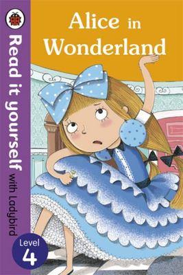 Alice in Wonderland (Read it Yourself with Ladybird Level 4)