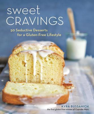 Sweet Cravings: 50 Seductive Desserts for a Gluten-Free Lifestyle