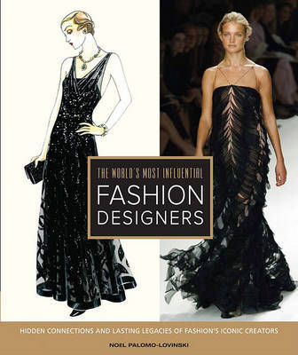The World's Most Influential Fashion Designers: Hidden Connections and Lasting Legacies of Fashion's Iconic Creators