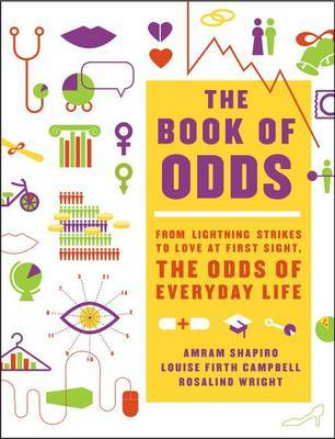 The Book of Odds - From Lightning Strikes to Love at First Sight, the Odds of Everyday Life