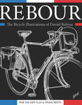 Rebour - The Bicycle Illustrations of Daniel Rebour