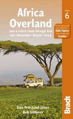 Africa Overland: Plus a Return Route Through Asia - 4x4* Motorbike* Bicycle* Truck