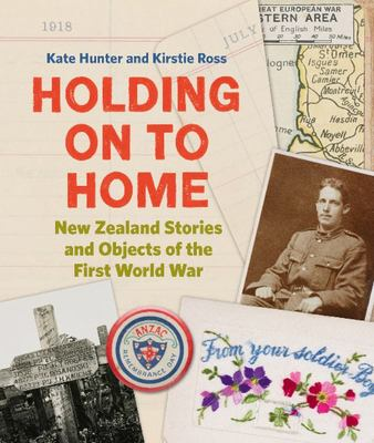 Holding on to Home: Stories and Objects of the First World War