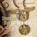 Steampunk Style Jewelry: A Maker's Collection of Victorian, Fantasy and Mechanical Designs