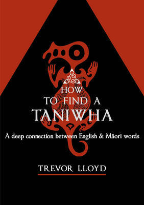 How to Find a Taniwha: A Deep Connection Between English and Maori Words