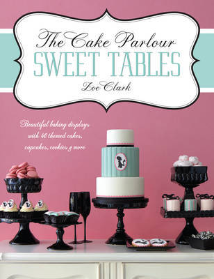 The Cake Parlour: Sweet Tables