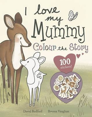 I Love My Mummy - Colour the Story