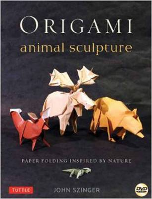 Origami Animal Sculpture: Paper Folding Inspired by Nature-Includes Instructional