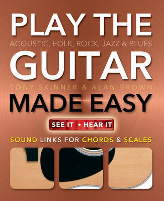 Play Guitar Made Easy: Acoustic, Rock, Folk, Jazz & Blues