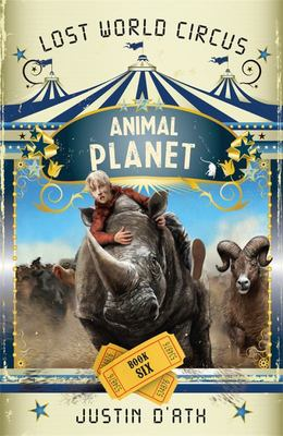 Animal Planet: The Lost World Circus: Book 6