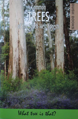 COMMON TREES OF THE SOUTH WEST FORESTS