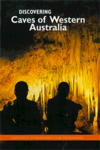 DISCOVERING CAVES OF WESTERN AUSTRALIA