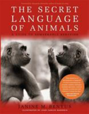 The Secret Language of Animals: A Guide to Remarkable Behavior