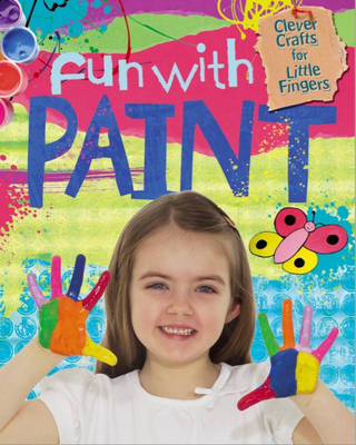 Fun with Paint (Clever Crafts For Little Fingers)