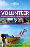 Volunteer: A Traveller's Guide to Making a Difference Around the World 3