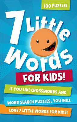 7 Little Words for Kids: 100 Puzzles