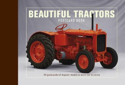 Beautiful Tractors Postcard Book: 30 Postcards of Majestic Models to Keep or Send