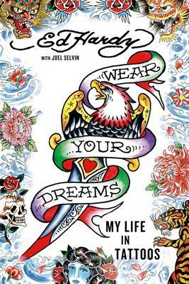 Wear Your Dreams - My Life in Tattoos