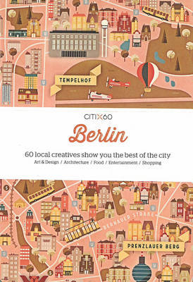 Citi X 60 - Berlin: 60 Creatives Show You the Best of the City