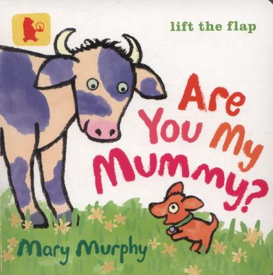 Are You My Mummy? (Lift the Flap)