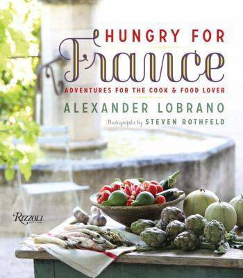 Hungry for France: Adventures for the Cook