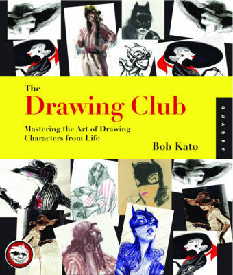 The Drawing Club Handbook: Mastering the Art of Drawing Characters from Life