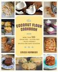 Healthy Coconut Flour Cookbook More Than 100 *Grain-Free *Gluten-Free *Paleo-Friendly Recipes for Every Occasion