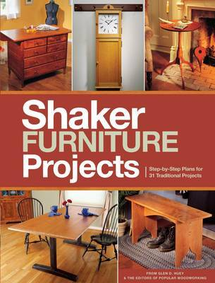 Popular Woodworking's Shaker Furniture Projects: 33 Designs in the Classic Shaker Style