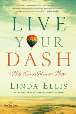 Live Your Dash: Make Every Moment Matter