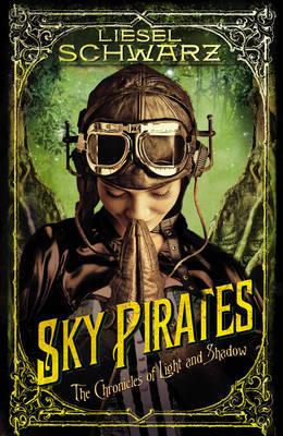 The Sky Pirates: Chronicles of Light and Shadow