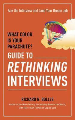 What Color is Your Parachute?: Guide to Rethinking Interviews