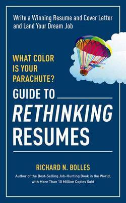 What Color is Your Parachute?: Guide to Rethinking Resumes
