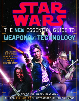 StarWars: The New Essential Guide to Weapons and Technolog (Revised Edition)