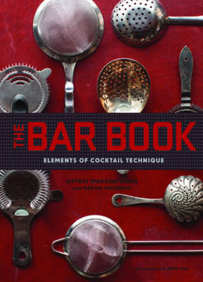 Bar Book: Elements of Cocktail Technique